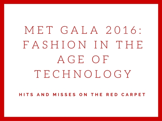 Met gala 2016Fashion in the age of technology
